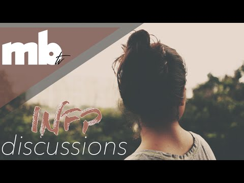 MBTI | INFP Discussions | ENTJs, ENFJs, INFPs Discuss INFPs