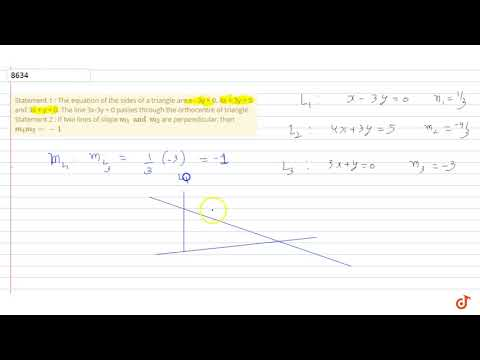 Statement 1 : The Equation Of The Sides Of A Triangle Are X - 3y = 0, 4x + 3y = 5 And 3x + Y ...