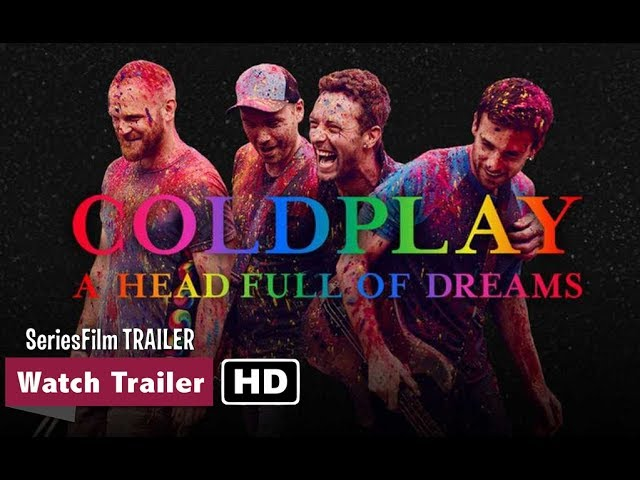 COLDPLAY - A HEAD FULL OF DREAMS Trailer ITALIANO (2018)