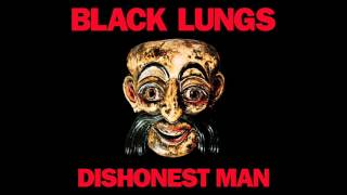 Black Lungs - Dishonest Man (Official Audio)