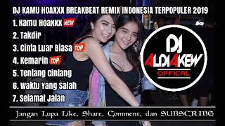 DJ KAMU HOAXXX BREAKBEAT REMIX INDONESIA TERPOPULER 2019 By Aldi - DJ ALDIAKEW OFFICIAL -