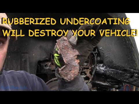 Rubberized Undercoating Will Destroy Your Car!