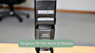 YONGNUO YN-560 MARK IV FLASH REVIEW