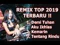 Download lagu Remix Terbaru 2019 !! Superbass : Demi Tuhan Aku Ikhlas X Kemarin