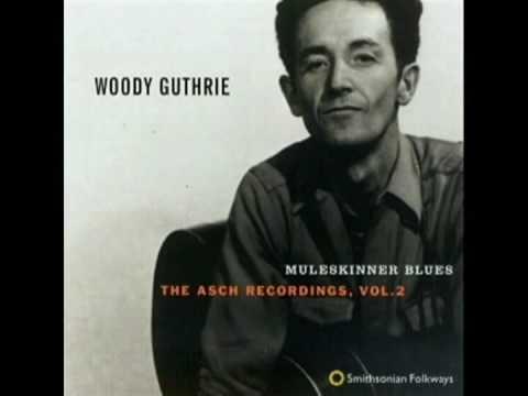 Muleskinner Blues -  Woody Guthrie