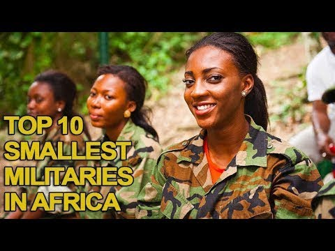 Top 10 Smallest Militaries in Africa 2017 List