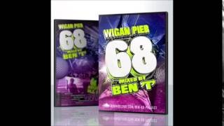 Wigan Pier Vol 68 - Mixed By DJ Ben T