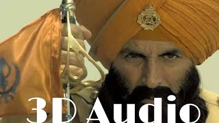 Teri Mitti (3D Audio) | Kesari | Akshay Kumar | Bass Boosted | Teri Mitti Kesari Official Video