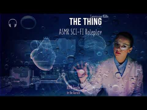 [ASMR] ★ The Thing Sci-fi roleplay - commission audio ★ [Binaural] [Wet sounds] [Multilayered]