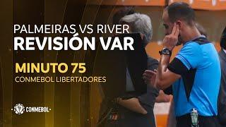 Libertadores | Revisión VAR | Palmeiras vs River Plate | Minuto 75