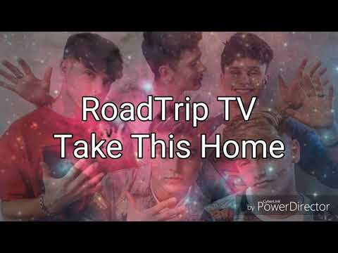 RoadTrip TV - Take This Home (Lyrics)