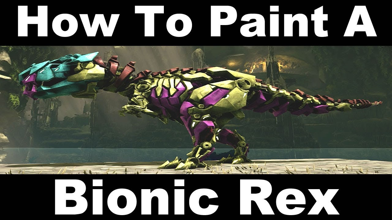 how to paint a bionic rex ark survival evolved youtube