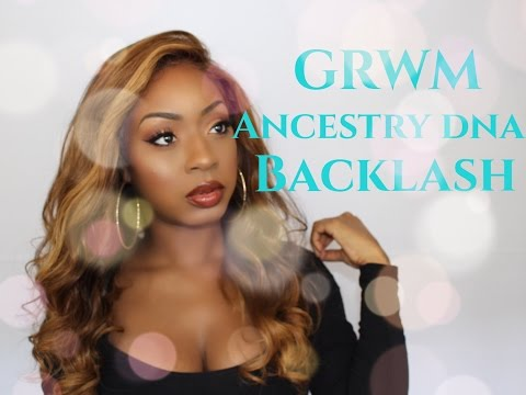 My Ancestry DNA Results Backlash and Hate| Chit Chat Get Ready With Me (GRWM)