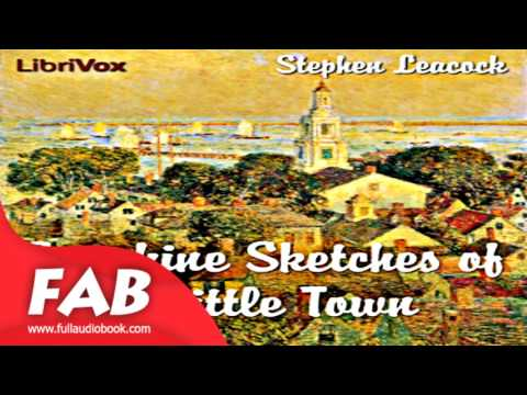 Sunshine Sketches of a Little Town Full Audiobook by Stephen LEACOCK