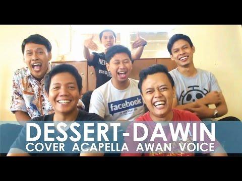 Dessert  Dawin Cover Acapella Medley by Awan Voice