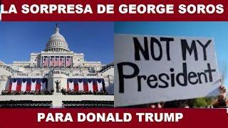 LA SORPRESA DE GEORGE SOROS PARA LA TOMA DE POSESIÓN DE DONALD TRUMP #INAUGURATIONDAY