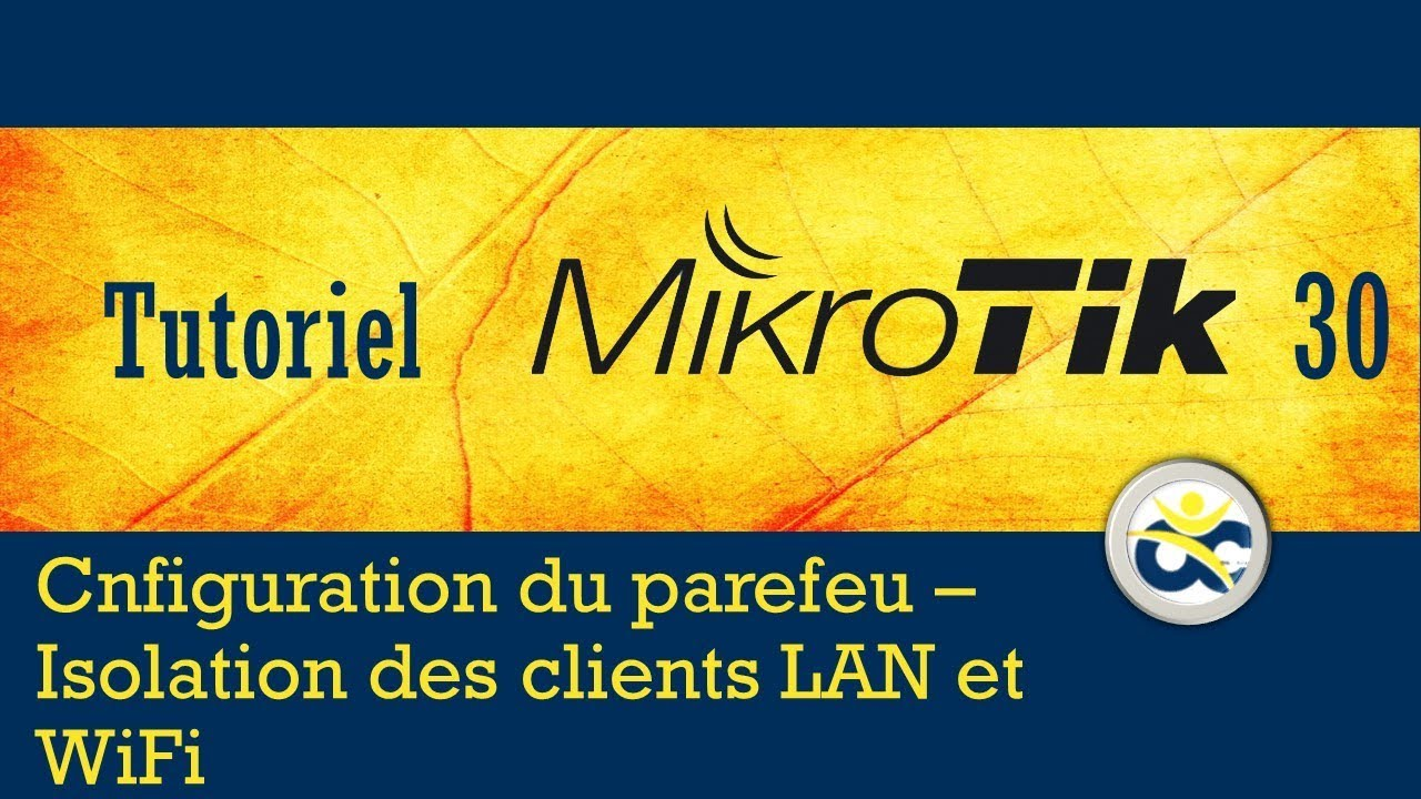 Mikrotik Tutorial 30 Firewall Configuration - LAN and WiFi Client Isolation  (2019)