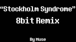 Stockholm Syndrome 8Bit Remix [Muse]