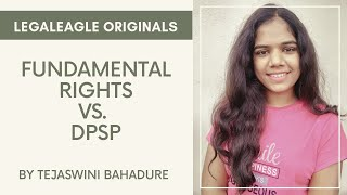 Fundamental Rights vs. DPSPs| Tejaswini Bahadure| LEGALEAGLE ORIGINALS|