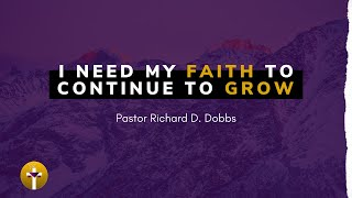 I Need My Faith To Continue To Grow