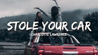 Charlotte Lawrence -  Stole Your Car (Lyrics)