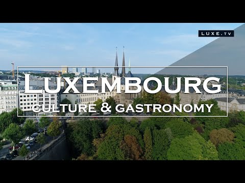 Gourmet and cultural stopover in the Grand Duchy of Luxembourg