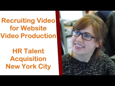 Recruiting video communication for website video production for HR talent acquisition New York City