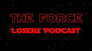 The Force Losers Pod¢ast #13 Porn Parody Round Table Discussion