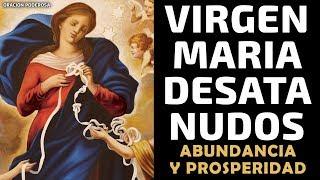 Virgen María Desata Nudos, oración para pedir abundancia e...