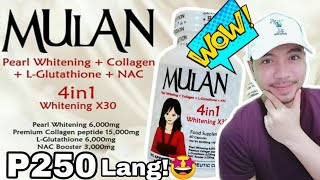 MULAN GLUTATHIONE REVIEW! WOW SOBRANG MURA P250 LANG 60 CAPSULES NA & FDA APPROVED PA!