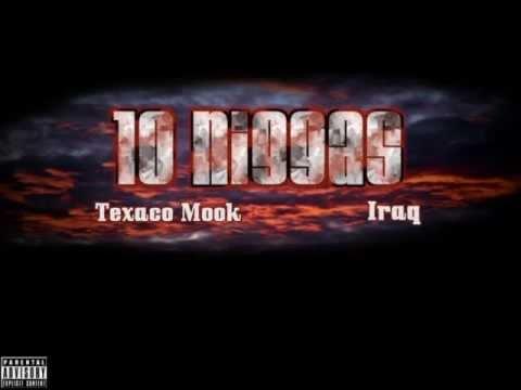 Texaco Mook & Iraq - 10 Niggas