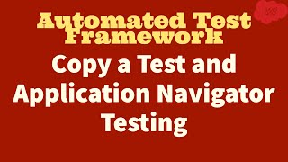 #3 ServiceNow Automated Test Framework   Copy a Test and Application Navigator Testing   Part III