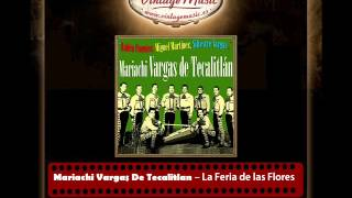 Mariachi Vargas De Tecalitlan – La Feria de las Flores