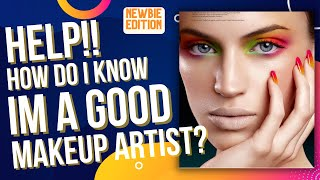 How Do I Know If I'm a Good Makeup Artist? NEWBIES Watch This.