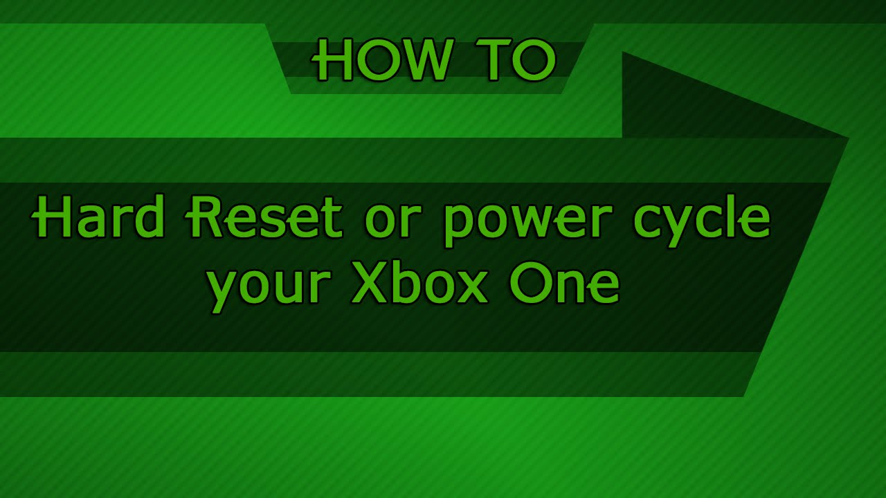 Hard Reset Or Power Cycle Your Xbox One Console