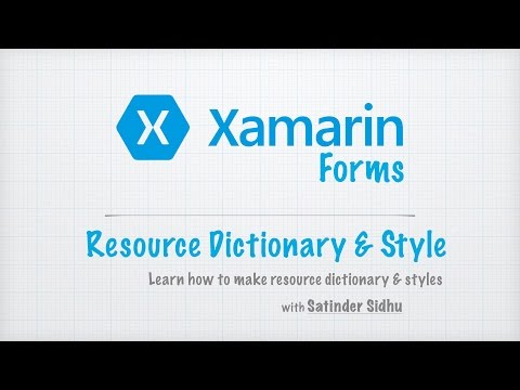 Xamarin Forms Tutorials 6 : Resource Dictionary and Style