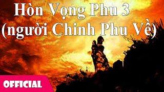 Hòn Vọng Phu 3 (Người Chinh Phu Về) - Khắc Dũng ft. Ánh Tuyết