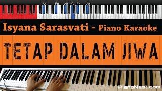 Isyana Sarasvati - Tetap Dalam Jiwa - HIGHER Key (Piano Karaoke / Sing Along)