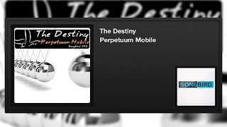 The Destiny - Perpetuum Mobile