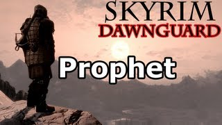 Skyrim: Prophet Quest (Dawnguard DLC Walkthrough)
