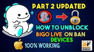how to Unblock bigo live  - iphone,ipad, | ios 9/10/11