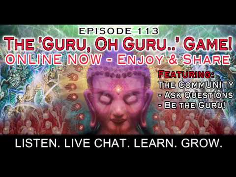 What is the meaning of life? The 'Guru' Game. Paradigm Shift Radio 113 (Preview)