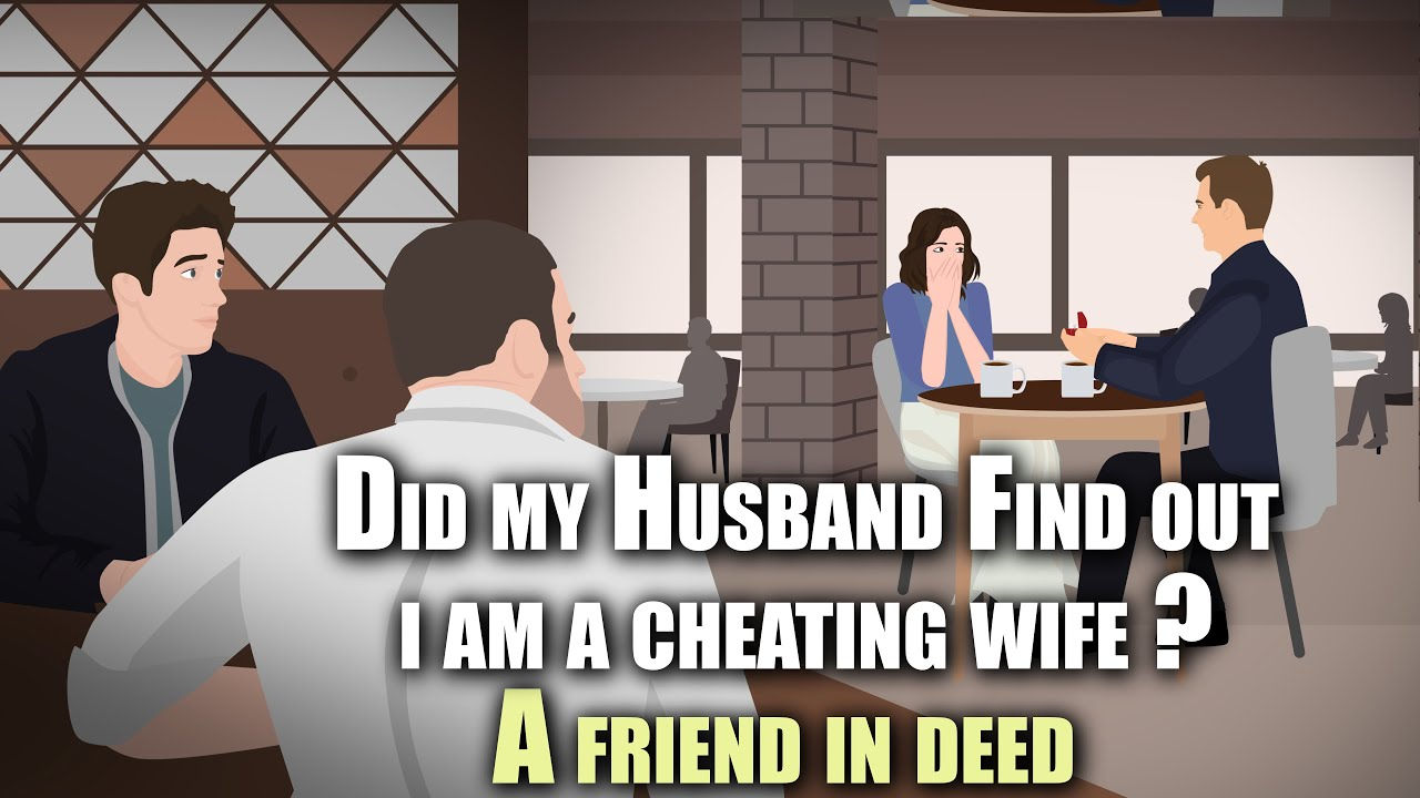 Did my Husband Find out i am a cheating Wife ? A friend in Deed | Story Animated