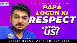 Knowing Us ! Papa logo ke Respect   Audience Interaction Ep 4   Stand Up Comedy by Rajat Chauhan