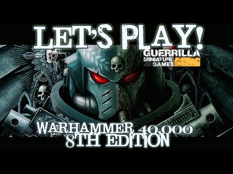 Let's Play! - Warhammer 40,000 8th Edition - The Ongoing History of the 41st Millennium