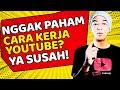 Cara Kerja Youtube - Pemula Wajib Tahu