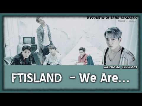 FTISLAND - WE ARE... {polskie napisy}