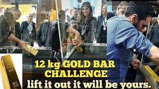 12 kg Gold bar challenge | IMRE SARAL | lift it out it wil be yours  | Turkey EXHIBITION #subscribe