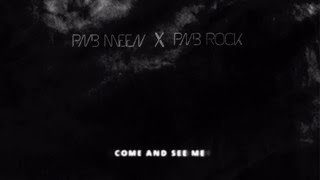 PnB Meen x PnB Rock - Come And See Me