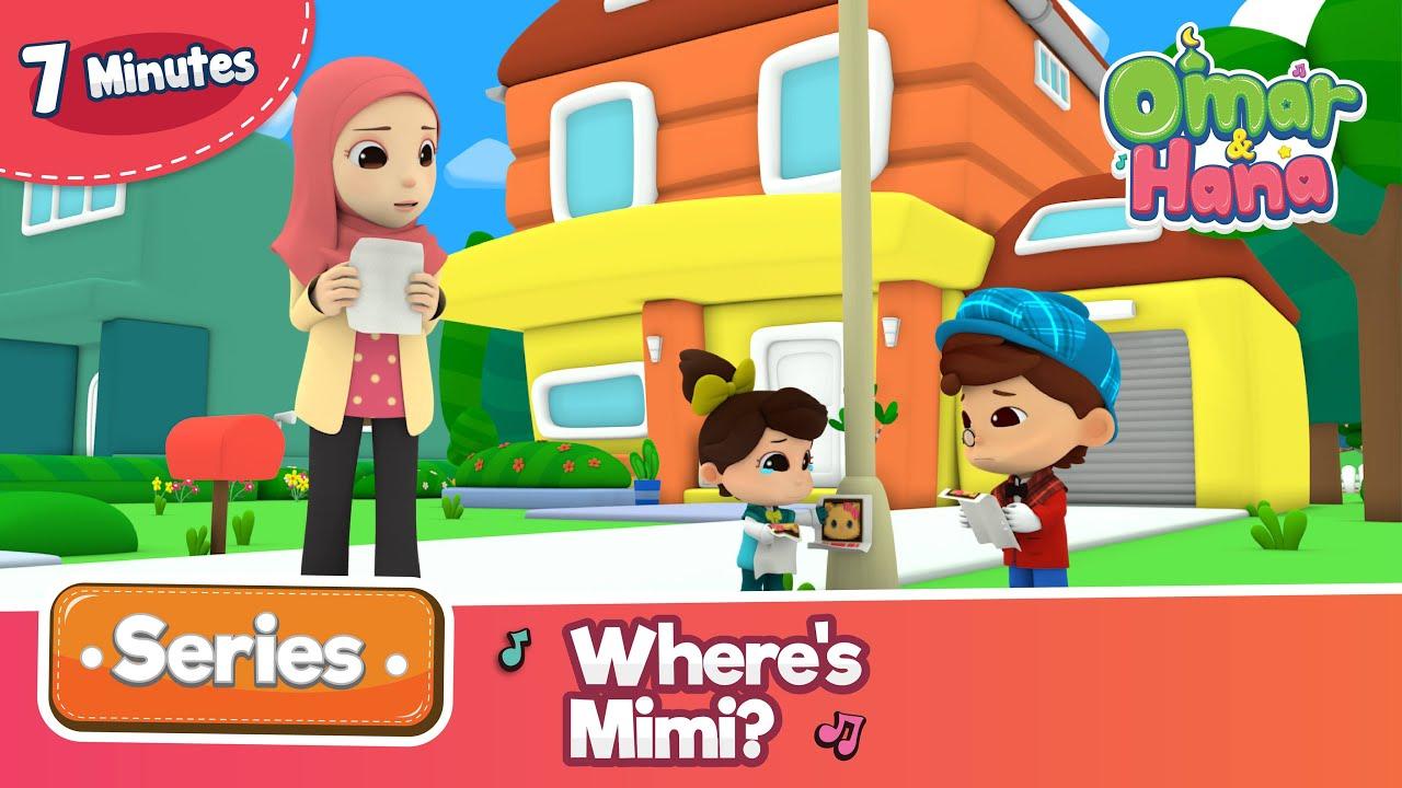 Omar & Hana   Where's mimi?   Islamic cartoon